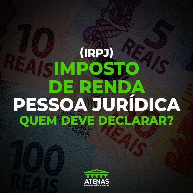 Quem deve declarar IRPJ em 2021?