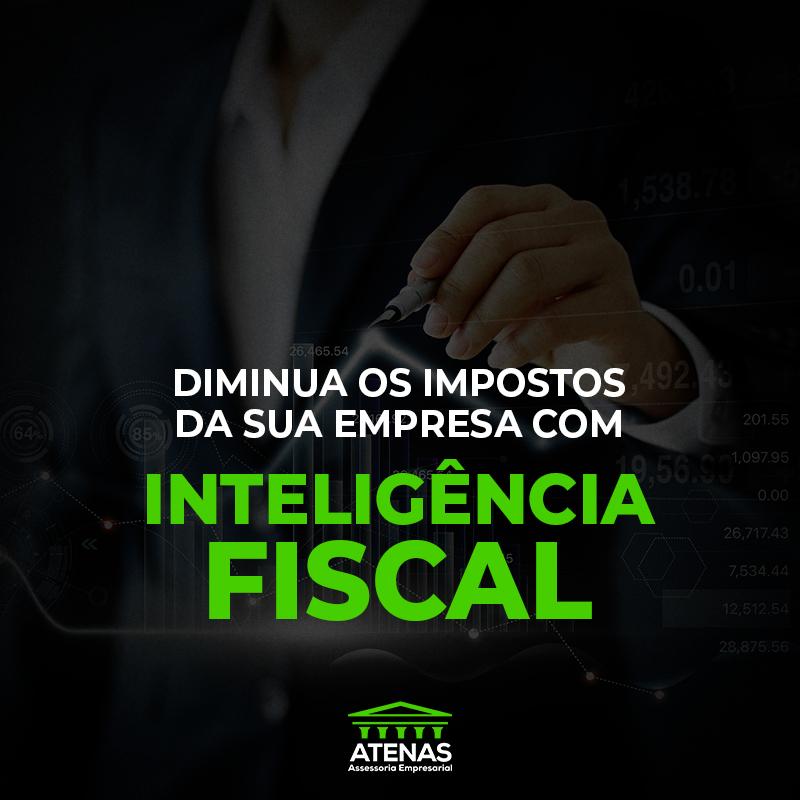 Diminua os impostos da sua empresa com Inteligência Fiscal